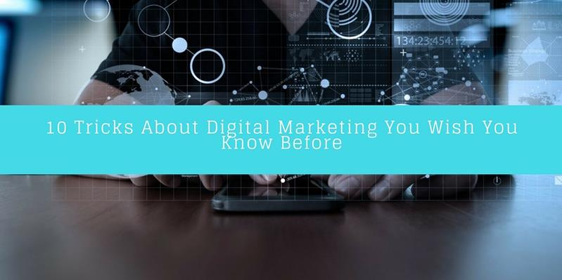 10 Tricks About Digital Marketing You Wish You Knew Before