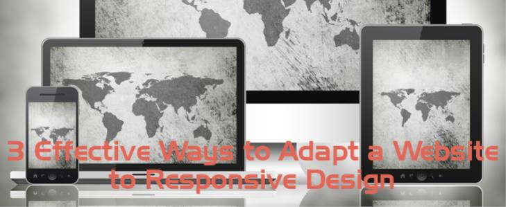 3 Effective Ways to Adapt a Website to Responsive Design