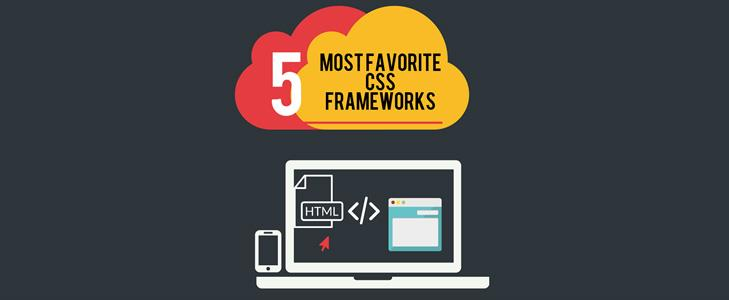 5 Most Favorite CSS Frameworks