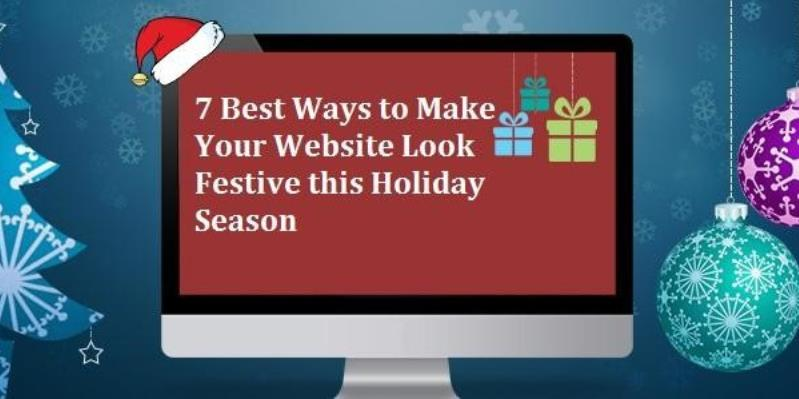 7 Best Ways to Make Your Website Look Festive this Holiday Season