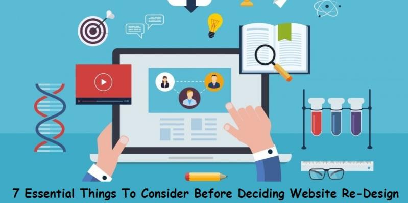 7 Essential Things To Consider Before Deciding Website Re-Design