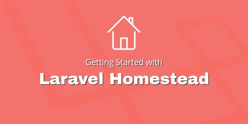 All-In-One Guide To Getting Started With Laravel Homestead