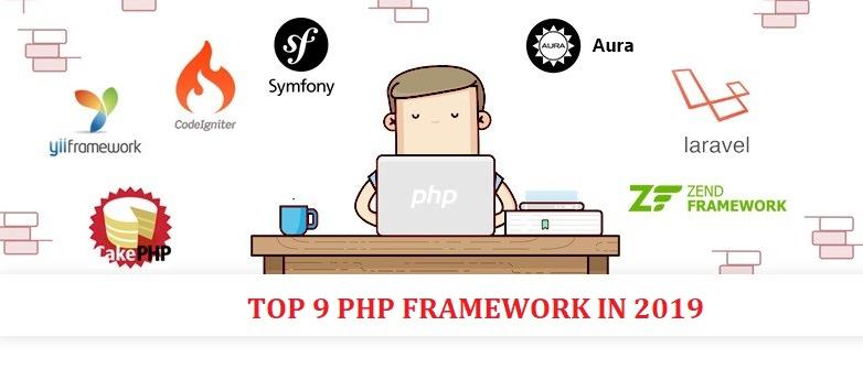 CHOOSE THE TOP 9 PHP FRAMEWORKS FOR WEB DEVELOPMENT IN 2019