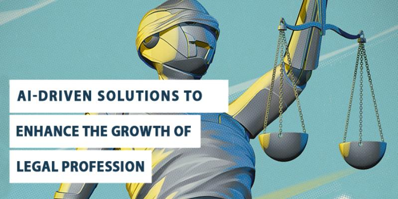 How Are AI-Driven Solutions Enhancing the Growth in the Legal Profession?