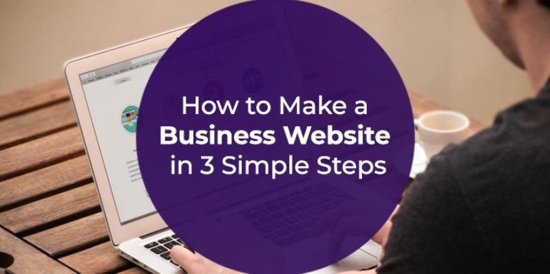 How to Develop a Business Website in 3 Simple Steps