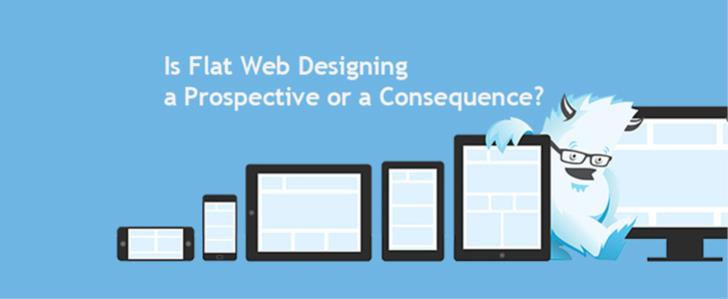 Is Flat Web Designing a Prospective or a Consequence?