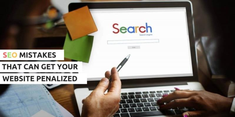 SEO Mistakes That Can Get your Website Penalized