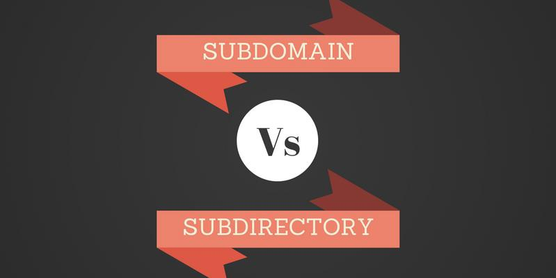 Subdomain vs. Subdirectory: What is better for SEO in 2017?