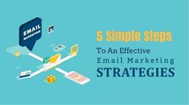5 Simple Steps to an Effective Email Marketing Strategy
