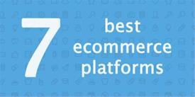 7 Best E-commerce Platforms in 2019