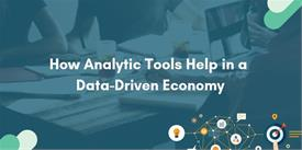 How Analytic Tools Help in a Data-Driven Economy