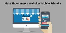 Perfect Guide To Make E-commerce Websites Mobile Friendly