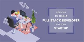 "Reasons to Hire a ""Full Stack"" Developer for Your Mobile App Startup"