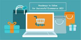 Roadways to follow for Successful Ecommerce SEO