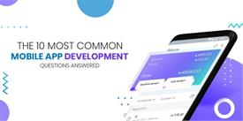 The 10 Most Common Mobile App Development Questions Answered