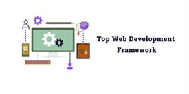 Top Web Development Framework Methods that You Should Know (2019)