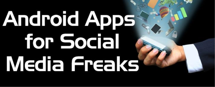 Top 10 Android Apps for social media freaks