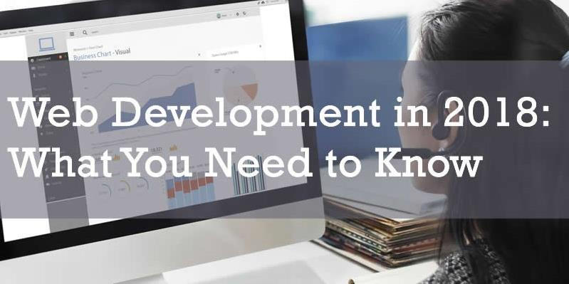 Web Development in 2018: What You Need to Know