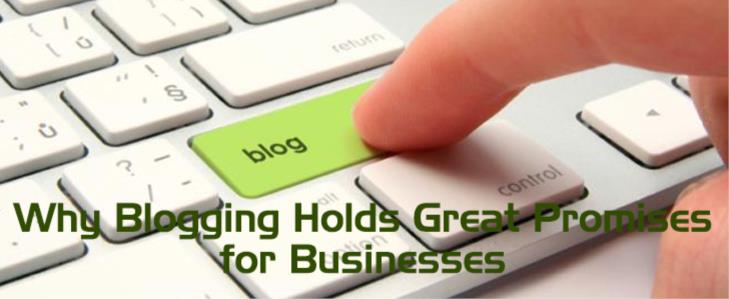 Why Blogging Holds Great Promises for Businesses