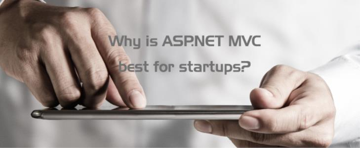 Why is ASP.NET MVC best for startups?